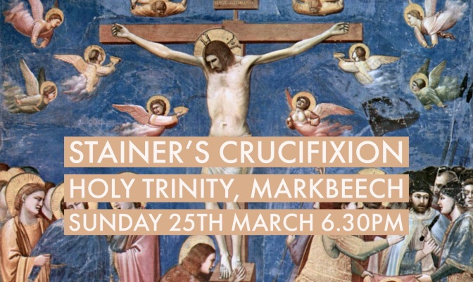 Stainer's Crucifixion at Markbeech on Palm Sunday